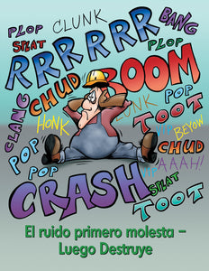 Noise Annoys Then Destroys - Spanish Safety Poster