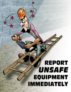 Report Unsafe Equipment Immediately - Safety Poster