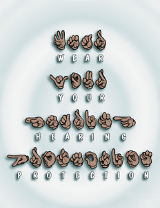 Wear Your Hearing Protection - Safety Poster