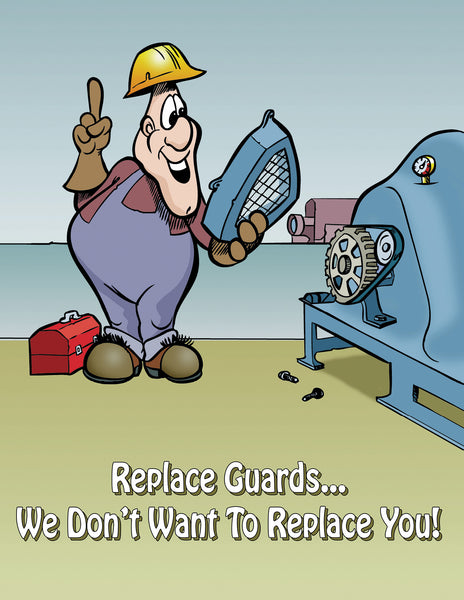 Replace Guards We Don't Want To Replace You - Safety Poster