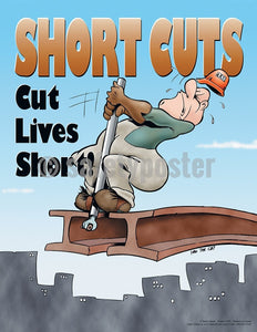 Short Cuts Cut Lives Short! - Safety Poster Cartoon Posters
