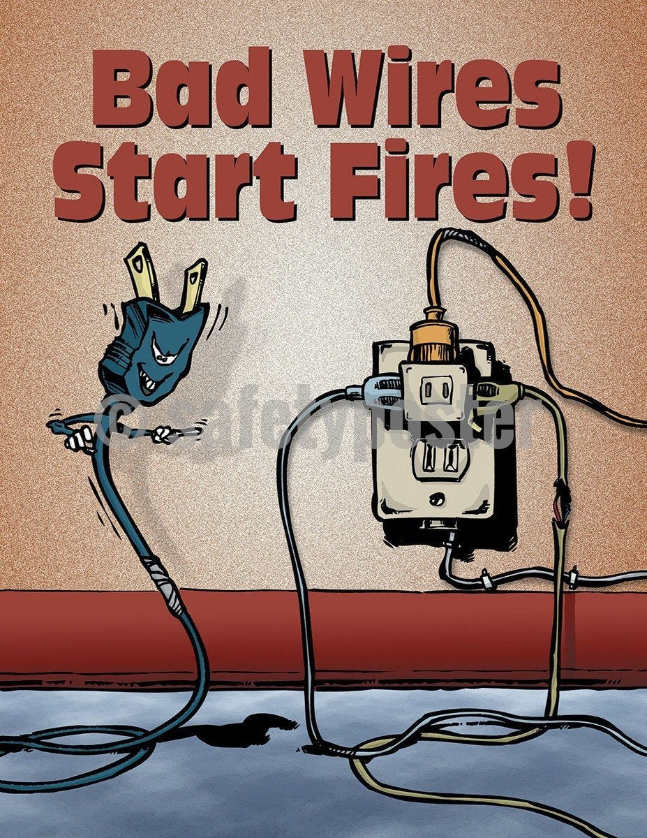 Safety Poster - Bad Wires Start Fires! - safetyposter.com
