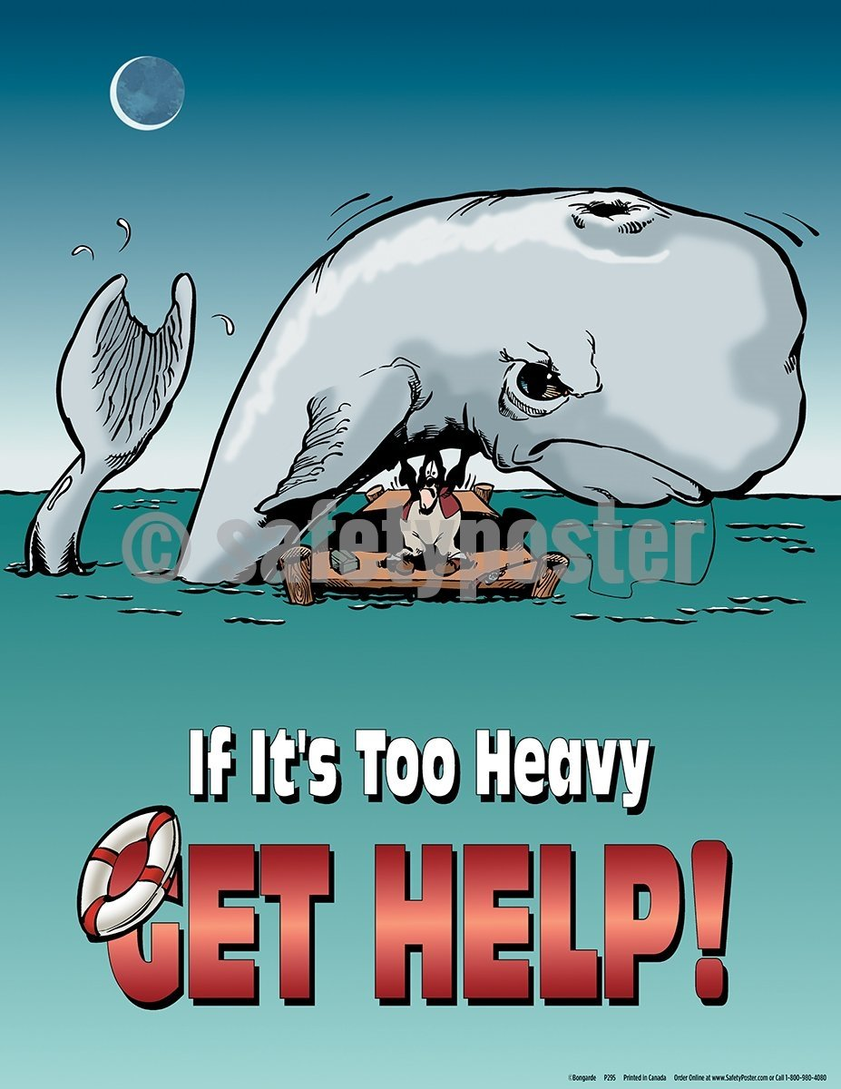 If Its Too Heavy Get Help! - Safety Poster General