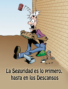 Never Take A Break From Safety - Spanish Safety Poster