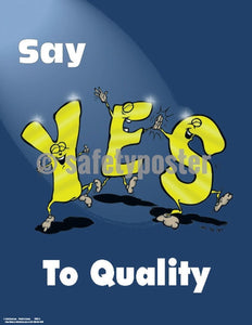 Safety Poster - Say Yes To Quality - safetyposter.com
