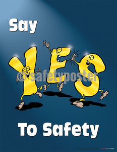 Safety Poster - Say Yes To Safety - safetyposter.com