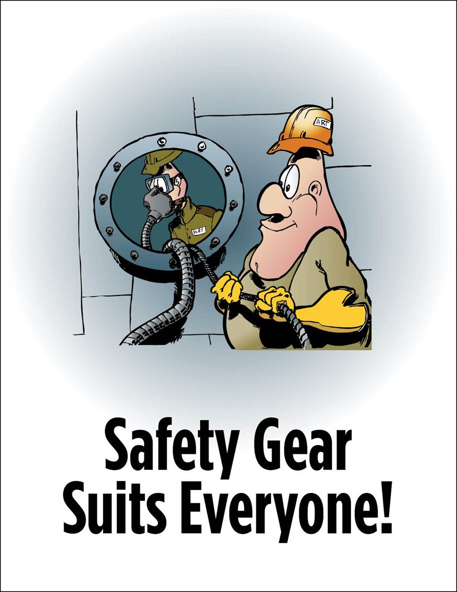 Safety Gear Suits Everyone - Poster Confined Spaces