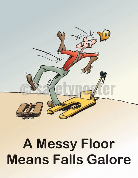 Safety Poster - A Messy Floor Means Falls Galore - safetyposter.com