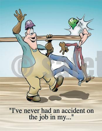 Ive Never Had An Accident On The Job - Safety Poster Cartoon Posters