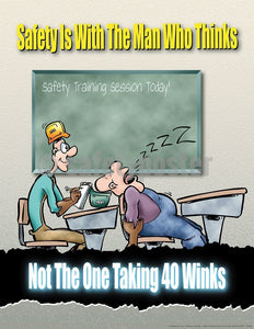 Safety Poster - Safety Is With The Man Who Thinks Not The One Taking 40 Winks - safetyposter.com