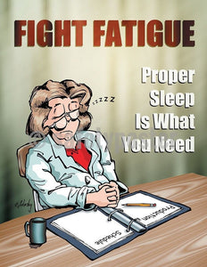 Safety Poster - Fight Fatigue Proper Sleep Is What You Need - safetyposter.com