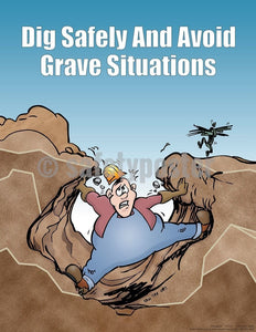 Safety Poster - Dig Safely And Avoid Grave Situations - safetyposter.com