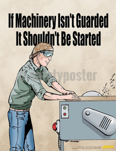 If Machinery Isnt Guarded It Shouldnt Be Start - Safety Poster Cartoon Posters