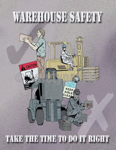 Safety Poster - Warehouse Safety Take The Time To Do It Right - safetyposter.com