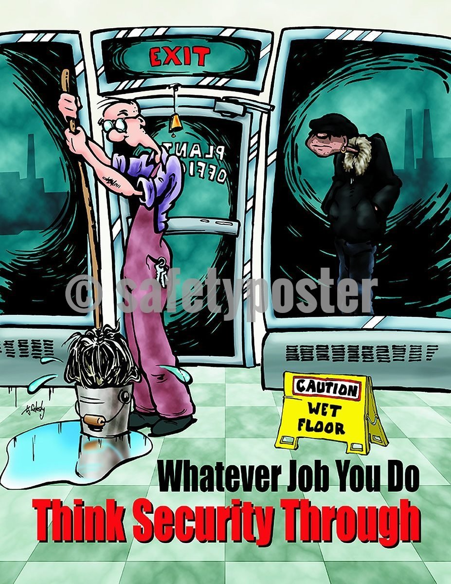 Safety Poster - Whatever Job You Do Think Security Through - safetyposter.com