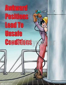 Safety Poster - Awkward Positions Lead To Unsafe Conditions - safetyposter.com
