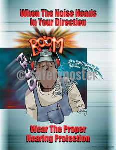 Safety Poster - When The Noise Heads In Your Direction Wear The Proper Hearing Protection - safetyposter.com