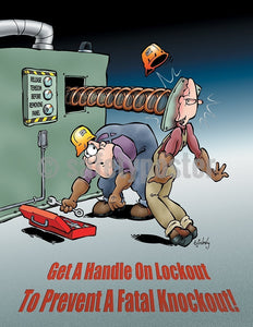 Get A Handle On Lockout To Prevent Fatal Knockout - Safety Poster Cartoon Posters Machine Hazards