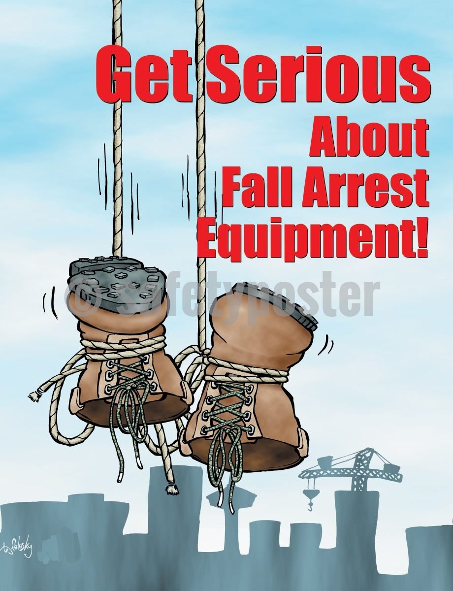 Get Serious About Fall Arrest Equipment! - Safety Poster Cartoon Posters Construction
