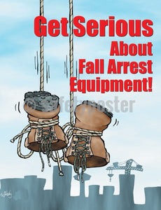 Get Serious About Fall Arrest Equipment! - Safety Poster