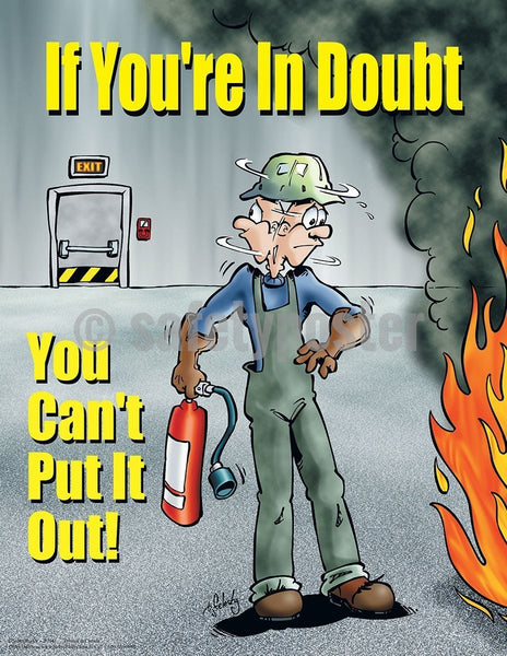 Safety Poster - If You're In Doubt You Can't Put It Out - safetyposter.com
