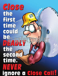 Safety Poster - Close The First Time Could Be Deadly The Second Time - safetyposter.com