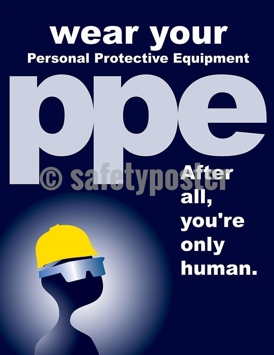 Safety Poster - Wear Your PPE After All You're Only Human - safetyposter.com