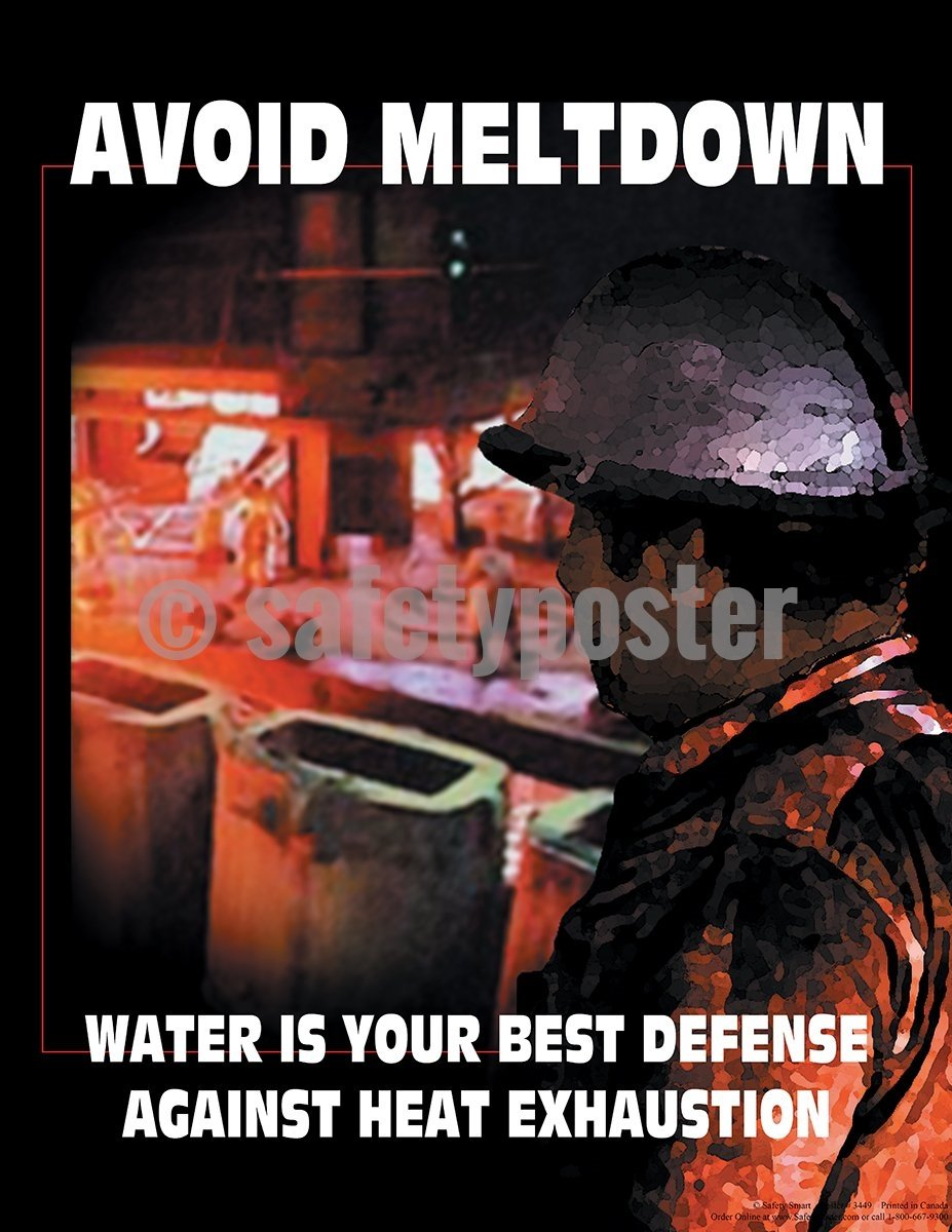 Avoid Meltdown Water Is The Best Defence Against Heat Exhaustion - Safety Poster Seasonal
