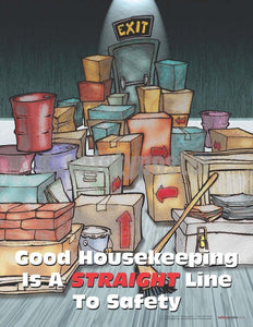 Safety Poster - Good Housekeeping Is A Straight Line To Safety - safetyposter.com