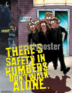 Safety Poster - There's Safety In Numbers Don't Walk Alone - safetyposter.com