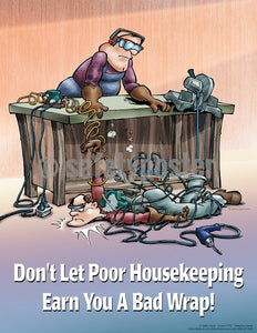 Dont Let Poor Housekeeping Earn You A Bad Wrap - Safety Poster Cartoon Posters General