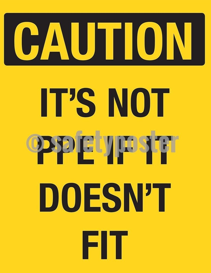 Safety Poster - Caution It's Not PPE If It Doesn't Fit - safetyposter.com