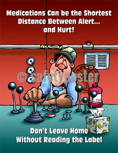 Safety Poster - Medications Can Be The Shortest Distance Between Alert And Hurt - safetyposter.com