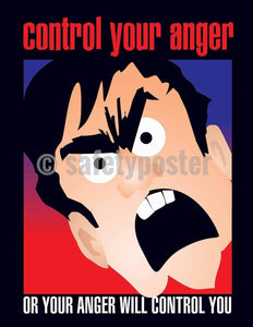 Safety Poster - Control Your Anger Or Anger Will Control You - safetyposter.com