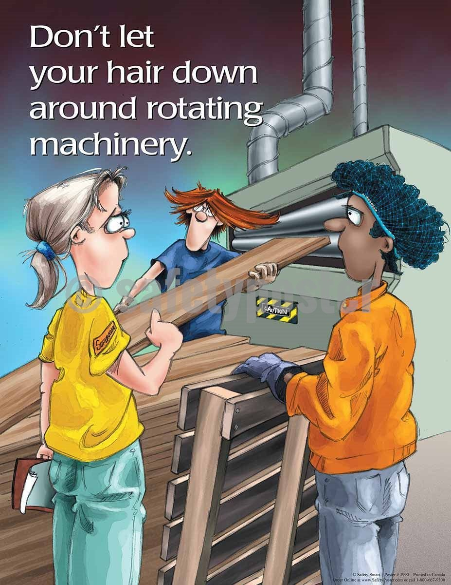 Safety Poster - Don't Let Your Hair Down Around Rotating Machinery - safetyposter.com