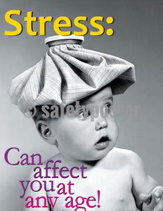 Safety Poster - Stress Can Affect You At Any Age! - safetyposter.com