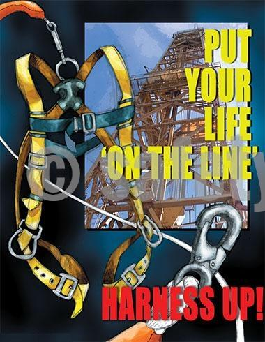 Put Your Life On The Line Harness Up - Safety Poster Construction