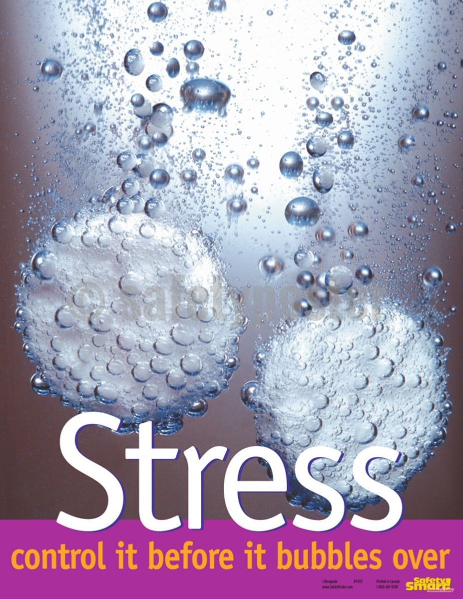 Stress Control It Before Bubbles Over - Safety Poster Health & Wellness