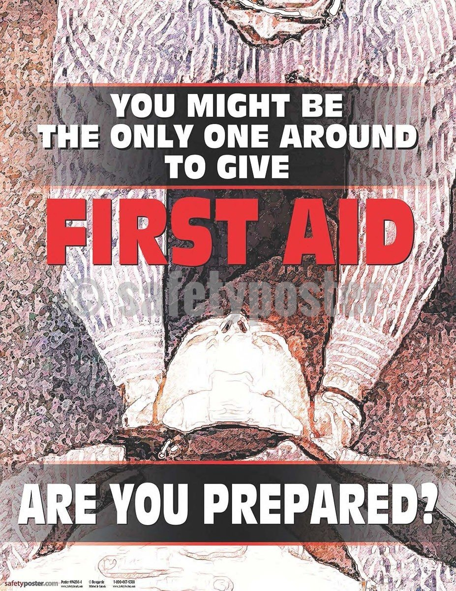 Safety Poster - You Might Be The Only One Around To Give First Aid - safetyposter.com