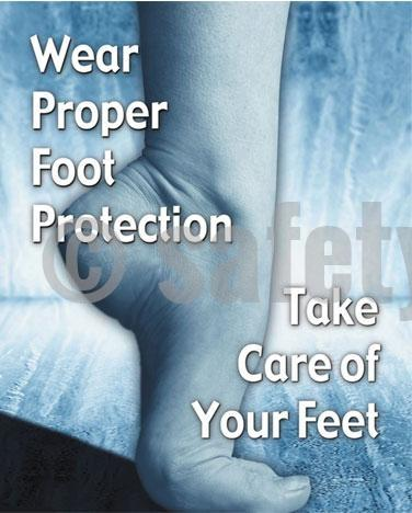 Wear Proper Foot Protection Take Care Of Your Feet - Safety Poster Injury Types Personal Protective