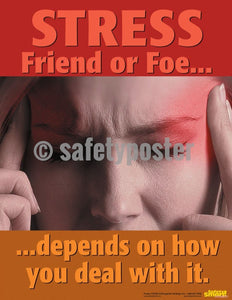 Safety Poster - Stress Friend Or Foe - safetyposter.com