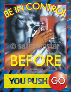 Safety Poster - Be In Control Before You Push Go - safetyposter.com