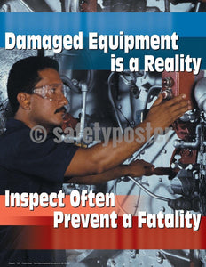 Safety Poster - Damaged Equipment Is A Reality Inspect Often - safetyposter.com