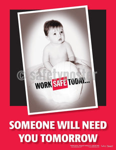 Someone Will Need You Tomorrow - Safety Poster Seasonal