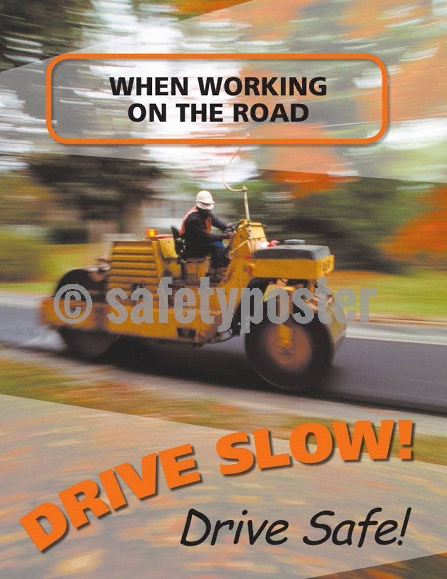 Safety Poster - When Working On The Road Drive Slow! Drive Safe! - safetyposter.com