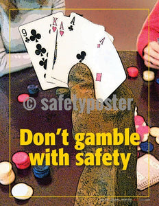 Safety Poster - Don't Gamble With Safety - safetyposter.com