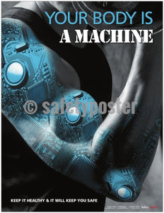 Safety Poster - Your Body Is A Machine - safetyposter.com