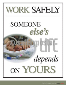 Safety Poster - Work Safely Someone Else's Life Depends On Yours - safetyposter.com
