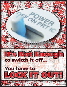 Safety Poster - It's Not Enough To Switch It Off - safetyposter.com