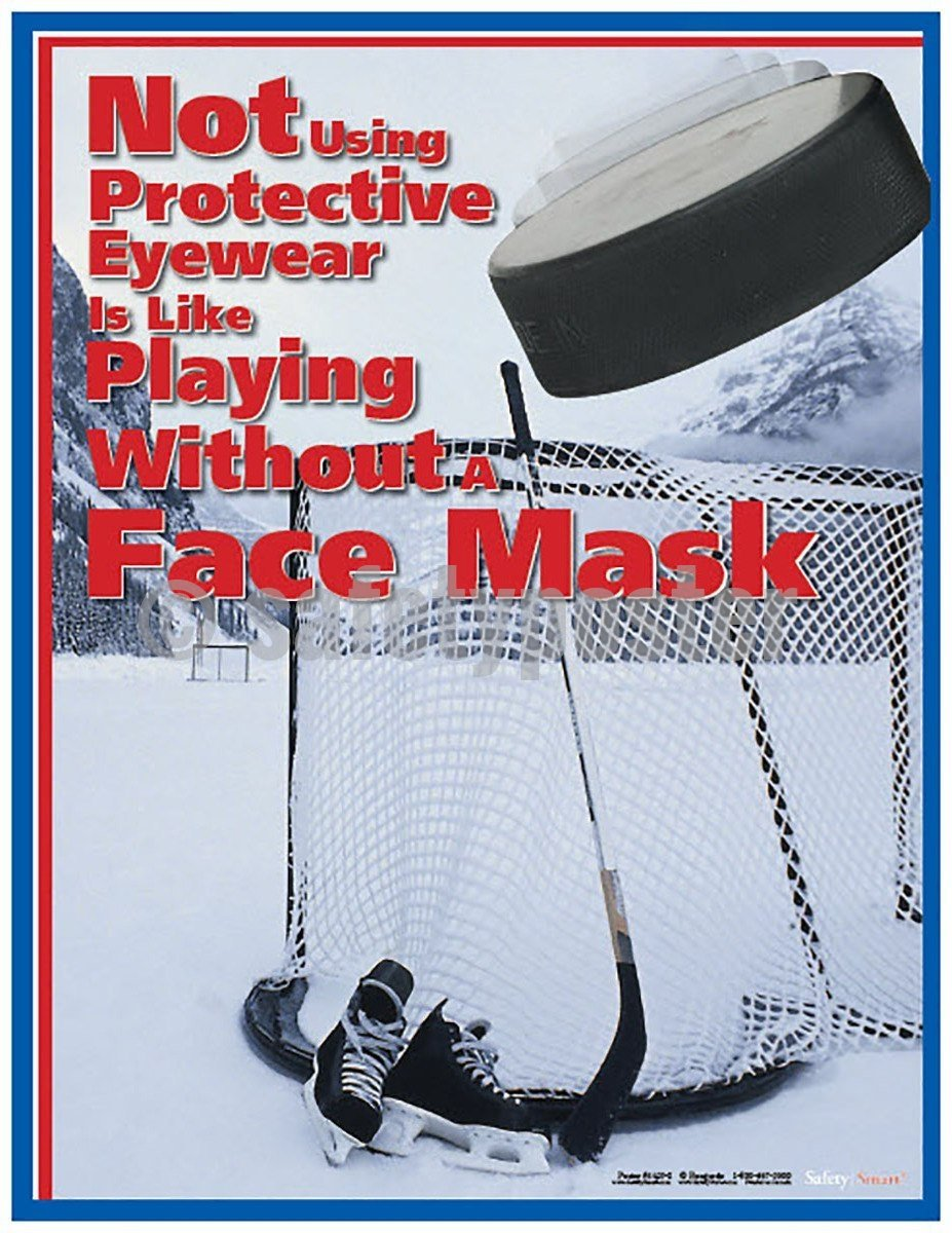Safety Poster - Not Using Eyewear Is Like Playing Without A Face Mask - safetyposter.com